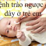 Tìm hiểu hiện tượng trẻ sơ sinh bị trào ngược dạ dày thực quản